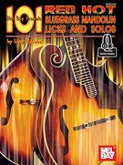101 Red Hot Bluegrass Mandolin Licks and Solos.